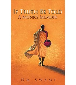 If Truth Be Told: A Monk's...