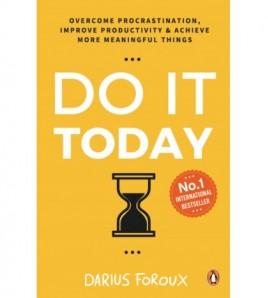 Do It Today by Darius Foroux