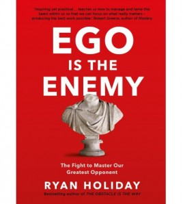 Ego is the Enemy by Ryan...