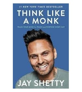 Think Like a Monk by Jay...