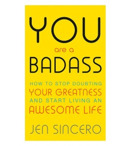You Are a Badass by Jen...