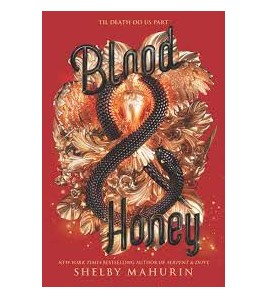 Blood & Honey  by Shelby...