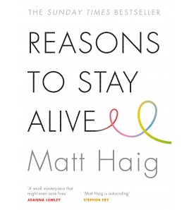 Reasons to Stay Alive by...