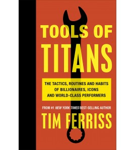 Tools of Titans by Timothy...