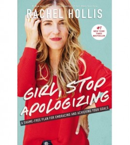 Girl, Stop Apologizing...