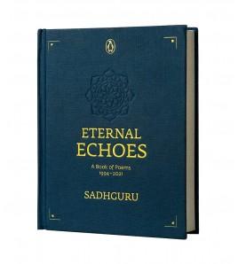 Eternal Echoes by Sadhguru